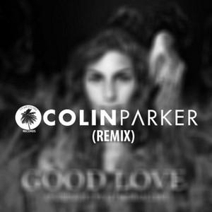 Good Love (feat. Moran Levi) - Colin Parker Remix