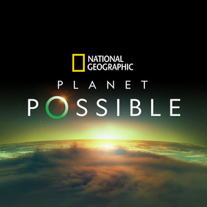 """I Believe (From National Geographic's """"Planet Possible"""")"""