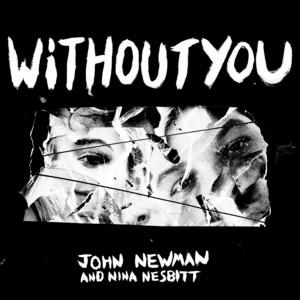 Without You by John Newman, Nina Nesbitt