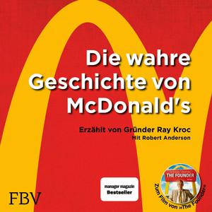 Die wahre Geschichte von McDonald's (Erzählt von Gründer Ray Kroc) Audiobook