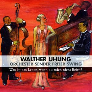 Bei Dir War Es Immer So Schön by Walther Uhling & Orchester Sender Freier Swing