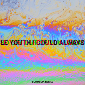 I Could Always (feat. MNDR) [Borussia Remix]