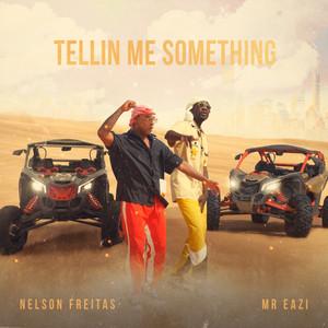 Tellin Me Something