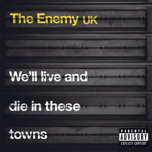 The Enemy  We'll Live and Die in These Towns :Replay