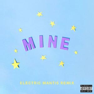 Mine (Bazzi vs. Electric Mantis Remix)