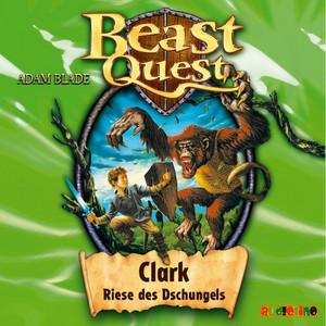 Clark, Riese des Dschungels - Beast Quest 8