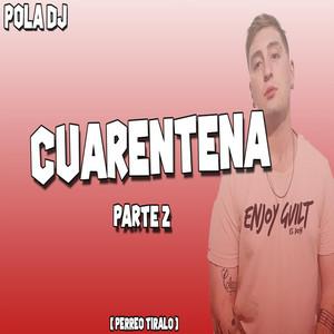 Cuarentena Parte 2 - Remix