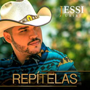 Repítelas - Jessi Uribe