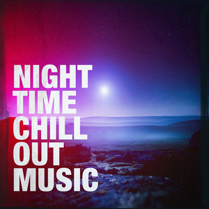 Night Time Chill Out Music album