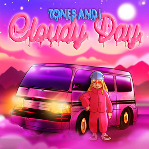 Cloudy Day by Tones And I