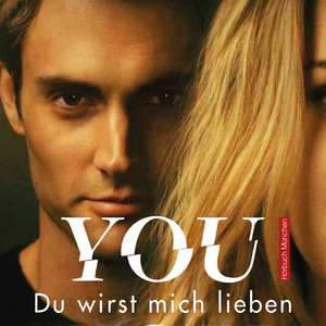 You - Du wirst mich lieben (Joe Goldberg, Band 1)