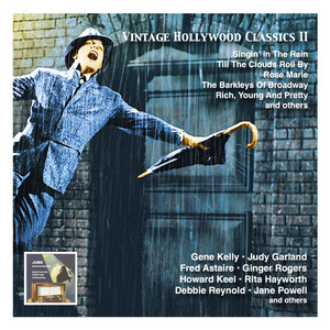 Vintage Hollywood Classics, Vol. 2: Singin' in the Rain – The Barkleys of Broadway – Rich, Young and Pretty and others – Original Stars – OriginalSoundtracks - Nacio Herb Brown