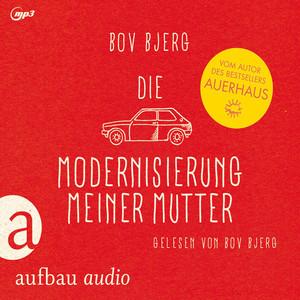 Die Modernisierung meiner Mutter - Geschichten Audiobook