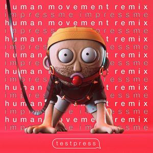 t e s t p r e s s – impressme (Human Movement's 303 Revival Remix)