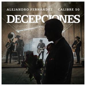 Decepciones - Alejandro Fernandez