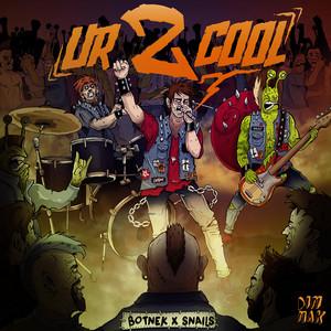ur 2 cool