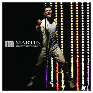 Martin - Show the world