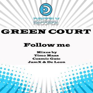 Follow Me - Cosmic Gate Remix by Green Court