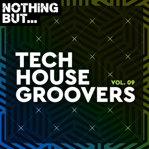 Nothing But... Tech House Groovers, Vol. 09