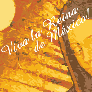 ¡Viva la Reina de México! album