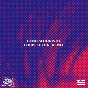 Generationwhy (Louis Futon Remix)