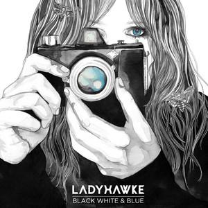 Ladyhawke · Black, white & blue (Punks Jump Up Remix)