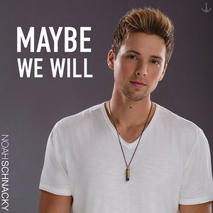 Maybe We Will
