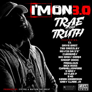 "I'm On 3.0 (feat. T.I., Dave East, Tee Grizzley, Royce da 5'9"", Curren$y, DRAM, Snoop Dogg, Fabolous, Rick Ross, Chamillionaire, G-Eazy, Styles P, E-40, Mark Morrison & Gary Clark Jr.)"