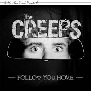 Follow You Home - The Creeps