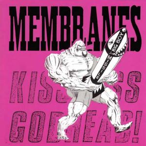 Membranes  Kiss Ass Godhead! :Replay