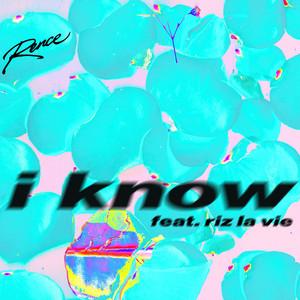 I know (feat. RIZ LA VIE)