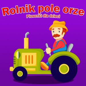 Rolnik Pole Orze - Piosenki Dla Dzieci cover art