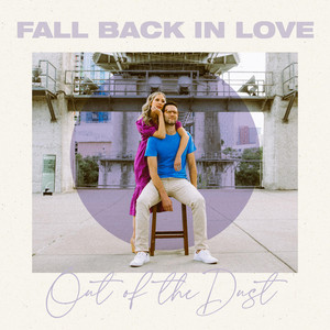 Out of the Dust - Fall Back in Love