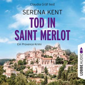 Tod in Saint Merlot - Ein Provence-Krimi (Ungekürzt) Audiobook