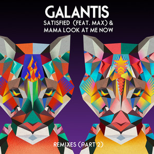 Satisfied (feat. MAX) / Mama Look At Me Now [Remixes Part 2] Albümü