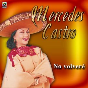 No Volveré by Mercedes Castro