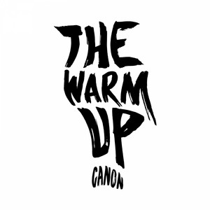 The Warm Up by Canon