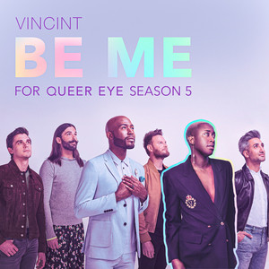 """Be Me (For """"Queer Eye"""" Season 5)"""