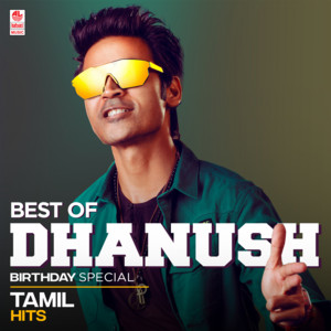 Best Of Dhanush Birthday Special Tamil Hits