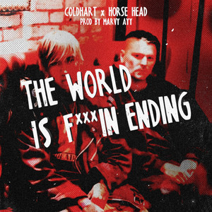 The World Is Fuckin' Ending