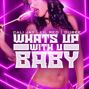 What's Up With U Baby (feat. Miami Tha Most)