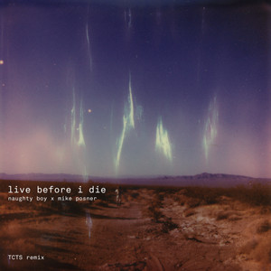 Live Before I Die (Naughty Boy x Mike Posner / TCTS Remix)