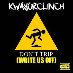 Don't Trip (Write Us Off)