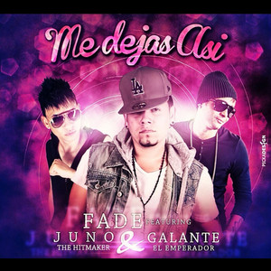 Me Dejas Asi (feat. Fade & Juno the Hitmaker)