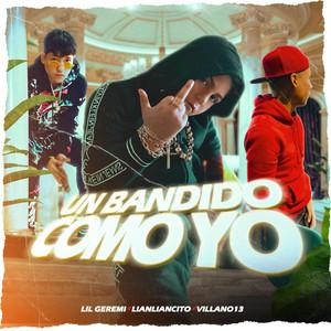 Un Bandido Como Yo (con Lil Geremi y Villano13)