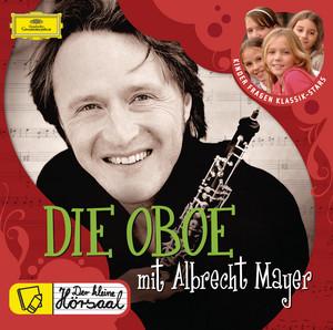 DIE OBOE mit Albrecht Mayer