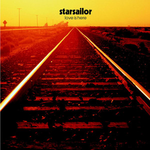 starsailor  Love Is Here :Replay