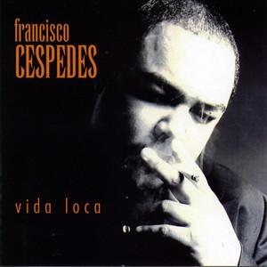 Vida Loca - Francisco Céspedes