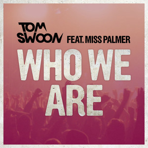 Tom Swoon, Miss Palmer – Who We Are (Acapella)