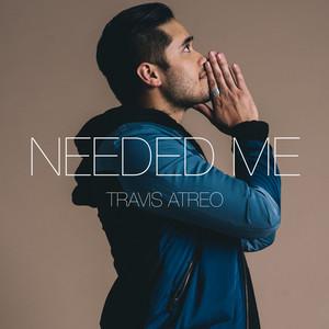 Needed Me